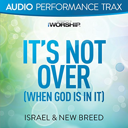 It's Not Over (When God Is In ...