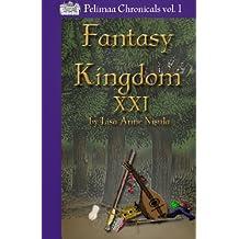Fantasy Kingdom XXI (Pelimaa Chronicals Book 1)
