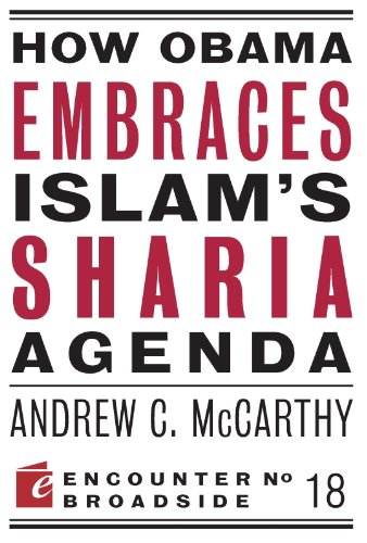 How Obama Embraces Islams Sharia Agenda: A Creed for the Poor and Disadvantaged (Encounter Broadsides Book 18)