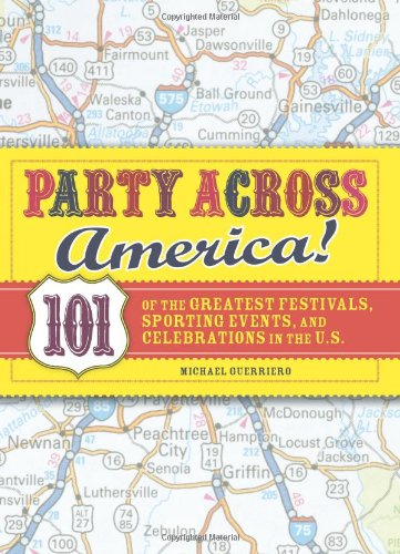 Party Across America: 101 Of The Greatest Festivals, Sporting ...