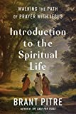 Introduction to the Spiritual Life: Walking the