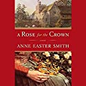 A Rose for the Crown Audiobook by Anne Easter Smith Narrated by Rosalyn Landor