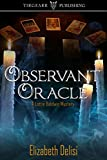 Observant Oracle (A Lottie Baldwin Mystery) (Lottie Baldwin Mysteries Book 2)
