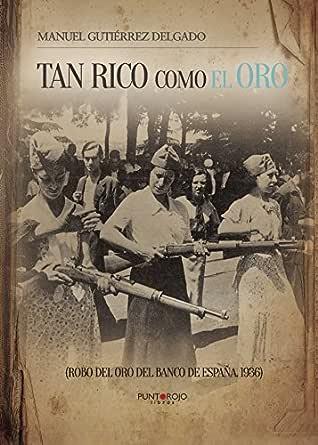 Tan rico como el oro eBook: Manuel Gutiérrez Delgado: Amazon.es: Tienda Kindle