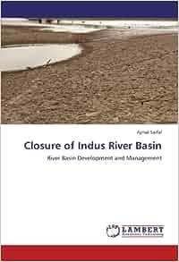 Closure of Indus River Basin: River Basin Development and