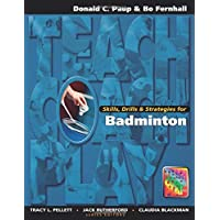 Skills, Drills & Strategies for Badminton (The Teach, Coach, Play Series)
