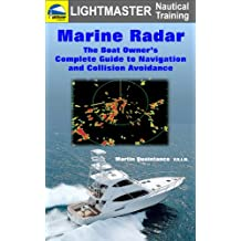 Marine Radar: The Boat Owner's Complete Guide to Navigation and Collision Avoidance