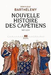 Nouvelle Histoire des Capétiens: (987-1214)