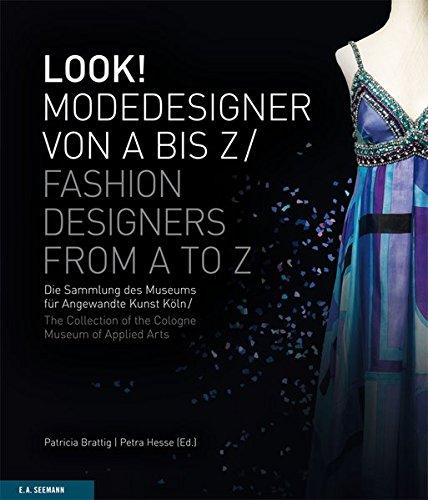 LOOK! Modedesigner von A bis Z. Die Sammlung des MAKK: LOOK! Fashion Designers from A to Z. The MAKK Collection Gebundenes Buch – 17. September 2015 Patricia Brattig Seemann Henschel 3865023657 Innenarchitektur / Design