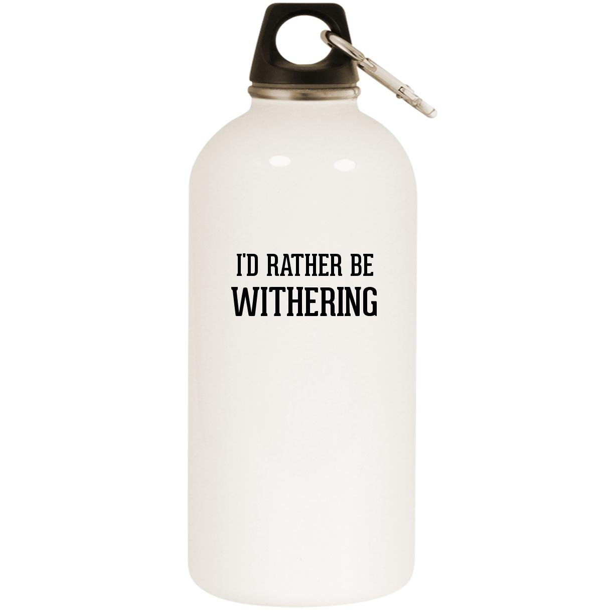I'd Rather Be WITHERING - White 20oz Stainless Steel Water Bottle with Carabiner