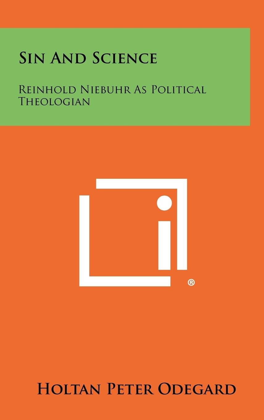 Download Sin and Science: Reinhold Niebuhr as Political Theologian pdf