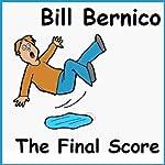 The Final Score | Bill Bernico