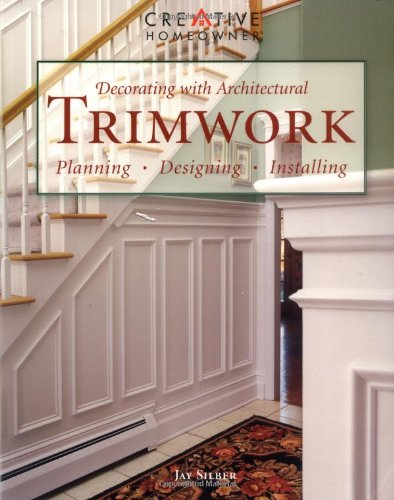 Architectural Trimwork: Plan, Design & Install