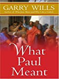 What Paul Meant, Garry Wills, 0786290099