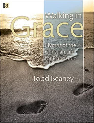 Walking In Grace Hymns Of The Christian Life For Piano Solo Todd