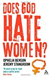 Does God Hate Women?, Benson, Ophelia and Stangroom, Jeremy, 0826498264