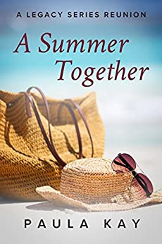 A Summer Together (A Legacy Series Reunion, Book 3) by [Kay, Paula]