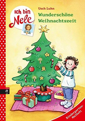 Ich bin Nele - Wunderschöne Weihnachtszeit: Kindergarten-Malheft (Ich bin Nele - Die Beschäftigungshefte, Band 2)