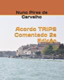 img - for Acordo TRIPS Comentado 2a Edi  o (Portuguese Edition) book / textbook / text book