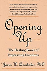 Opening Up: The Healing Power of Expressing Emotions by James W. Pennebaker (1997-08-08)
