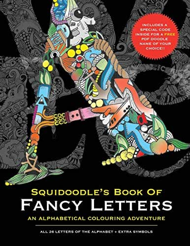Squidoodle's Book of Fancy Letters: A Stress Relieving Alphabetical Coloring Book for Adults and Children