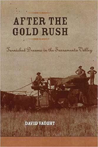 After the Gold Rush: Tarnished Dreams in the Sacramento Valley