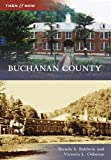 img - for Buchanan County (Then and Now) book / textbook / text book
