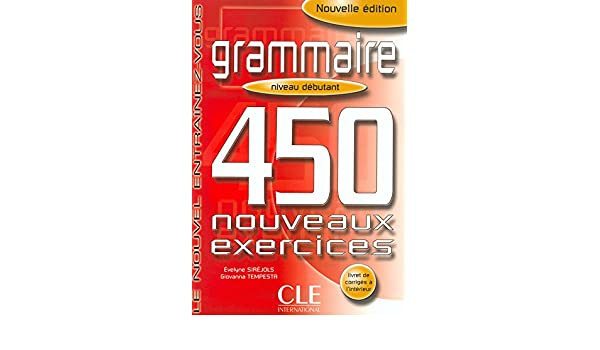 Amazon grammaire 450 nouveaux exercises niveau debutant amazon grammaire 450 nouveaux exercises niveau debutant english and french edition 9782090337402 evelyne sirejols books fandeluxe Images