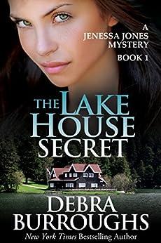 The Lake House Secret, A Romantic Mystery Novel (A Jenessa Jones Mystery Book 1) by [Burroughs, Debra]