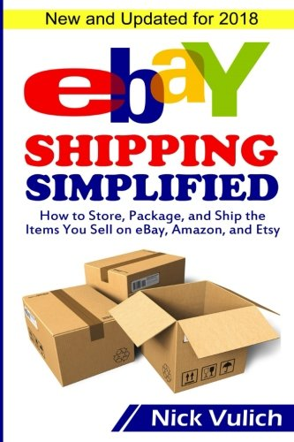 eBay Shipping Simplified: How to Store, Package, and Ship the Items You Sell on eBay, Amazon, and Etsy (eBay Selling Made - To Internationally Package Ship A How