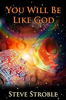 You Will Be Like God (Victory to Dystopia Series Book 3) by [Stroble, Steve]