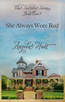 She Always Wore Red (The Fairlawn Series Book 2) by [Hunt, Angela]