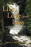 img - for Life, Love and Loss: Finding God's lavish provisions throughout the journey by Marilyn T. Bazett-Jones (2016-04-09) book / textbook / text book