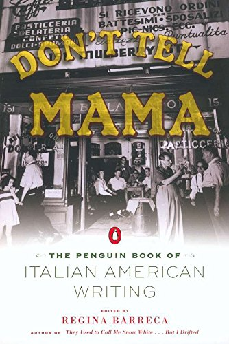 Don't Tell Mama!: The Penguin Book of Italian American Writing