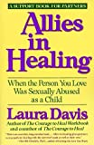 Allies in Healing: When the Person You Love Is a Survivor of Child Sexual Abuse: When the Person You Love Was Sexually Abused as a Child by Davis, Laura (July 9, 2013) Paperback