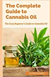 The Complete Guide to Cannabis Oil: The Easy