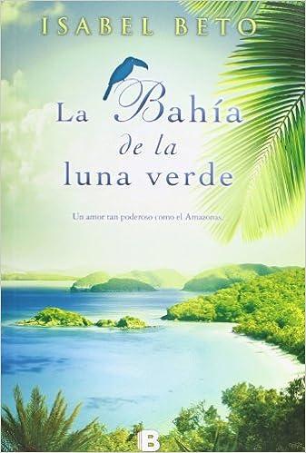 La bahía de la luna verde (Grandes novelas): Amazon.es: Isabel Beto: Libros