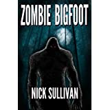 Zombie Bigfoot (Creature Quest Series Book 1)