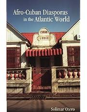 Afro-Cuban Diasporas in the Atlantic World