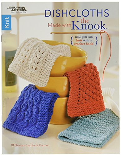 Leisure Arts-Dishcloths Made With The Knook by LEISURE ARTS