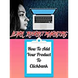 Clickbank - How To Add Your Product