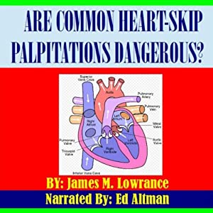 Are Common Heart Skip Palpitations Dangerous? Audiobook