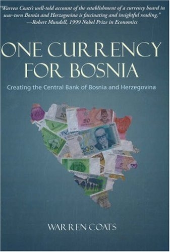 One Currency for Bosnia: Creating the Central Bank of Bosnia and Herzegovina