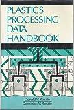 Plastics Processing Data Handbook, Donald V. Rosato, 0442318693