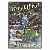 Breakthru! and Kayakers Edge