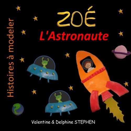 Download Zoe l'Astronaute (Histoires  modeler) (Volume 8) (French Edition) pdf