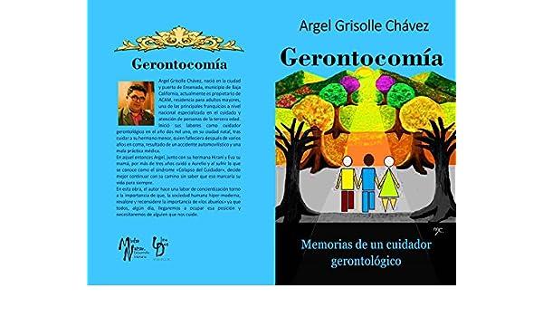 Amazon.com: Gerontocomía: Memorias de un cuidador gerontológico (Spanish Edition) eBook: Argel Grisolle Chávez, Mirna Rocío Carmona Cruz, Ricardo Jiménez ...