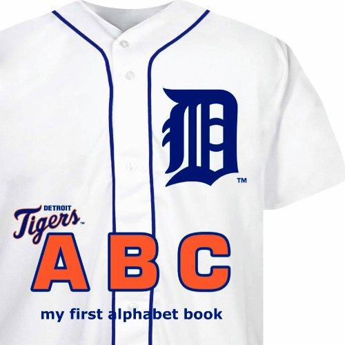 (Detroit Tigers ABC (ABC My First Team Alphabet: Baseball))