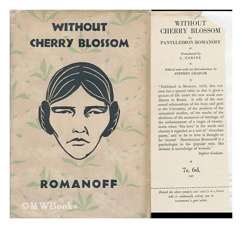 - Without cherry blossom / [by] Panteleimon Romanof; translated by L. Zarine, edited by Stephen Graham