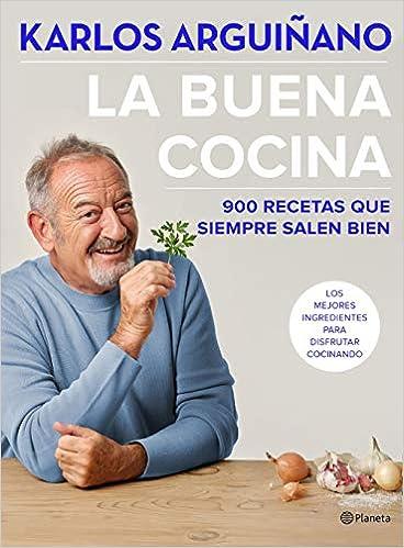 La buena cocina: 900 recetas que siempre salen bien